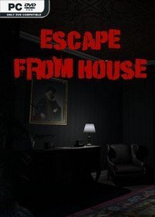 Escape From House