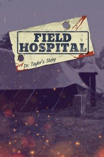 Field Hospital Dr. Taylor's Story
